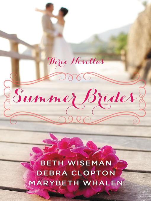 Title details for Summer Brides by Beth Wiseman - Available