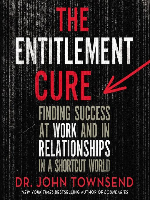 Title details for The Entitlement Cure by John Townsend - Available