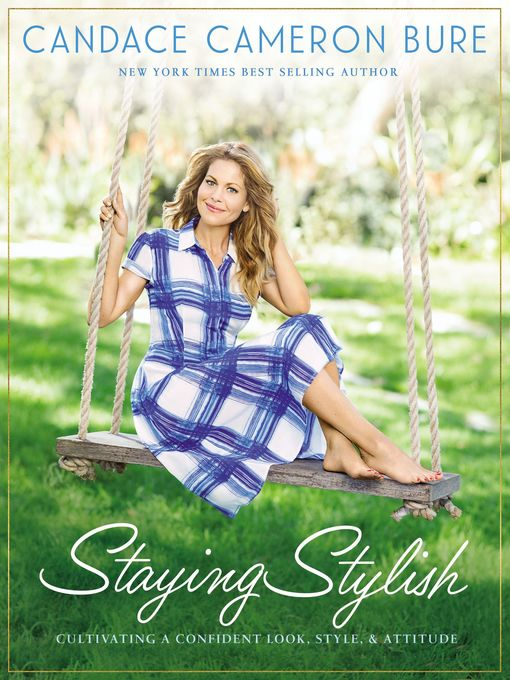 Title details for Staying Stylish by Candace Cameron Bure - Available