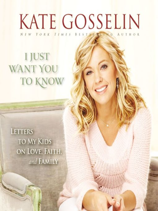 Title details for I Just Want You to Know by Kate Gosselin - Available
