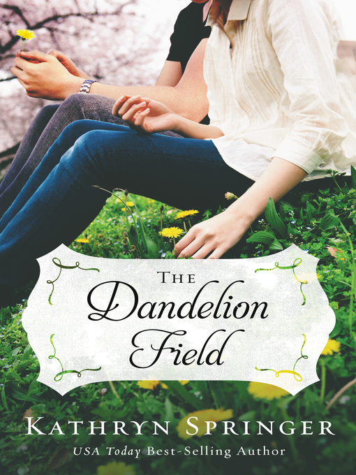 Title details for The Dandelion Field by Kathryn Springer - Available