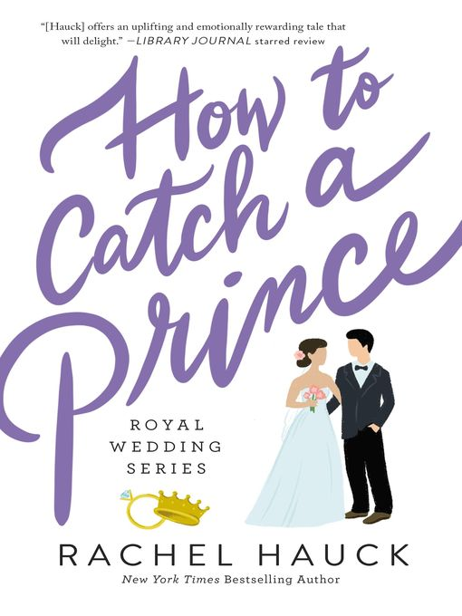 Title details for How to Catch a Prince by Rachel Hauck - Wait list