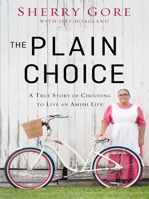 Title details for The Plain Choice by Sherry Gore - Wait list