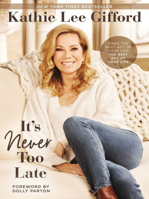 Title details for It's Never Too Late by Kathie Lee Gifford - Wait list