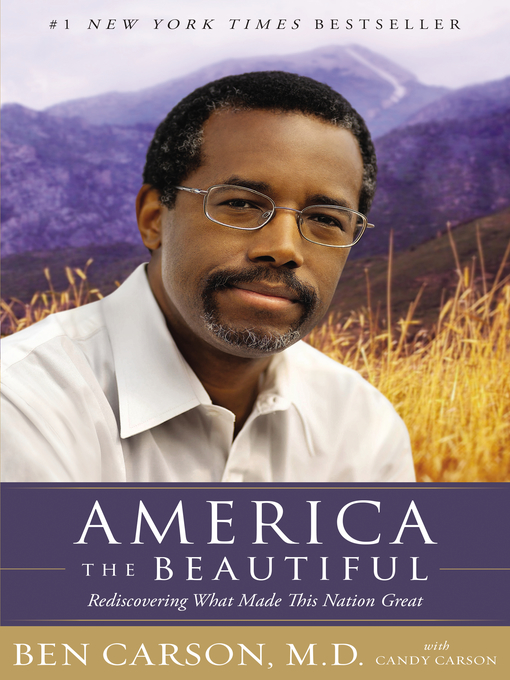 Title details for America the Beautiful by Ben Carson, M.D. - Available