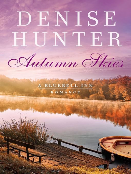Title details for Autumn Skies by Denise Hunter - Wait list