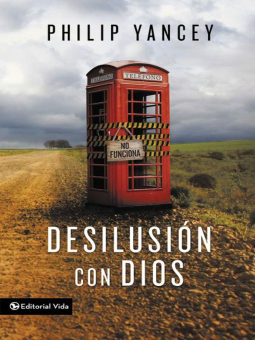 Title details for Desilusión con Dios by Philip Yancey - Available