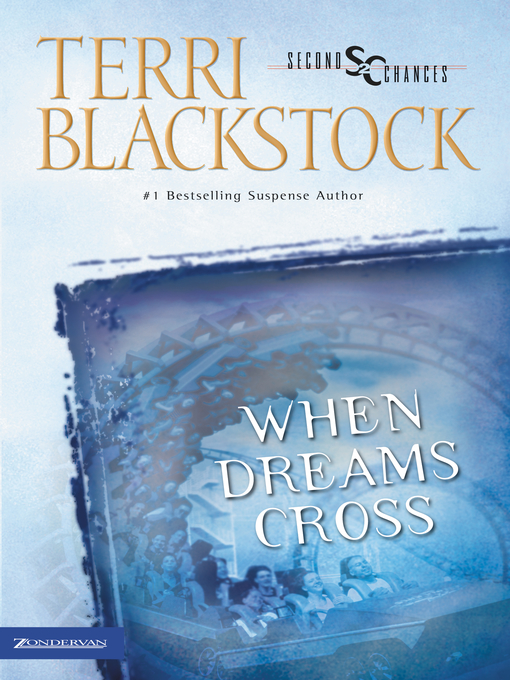 Title details for When Dreams Cross by Terri Blackstock - Wait list