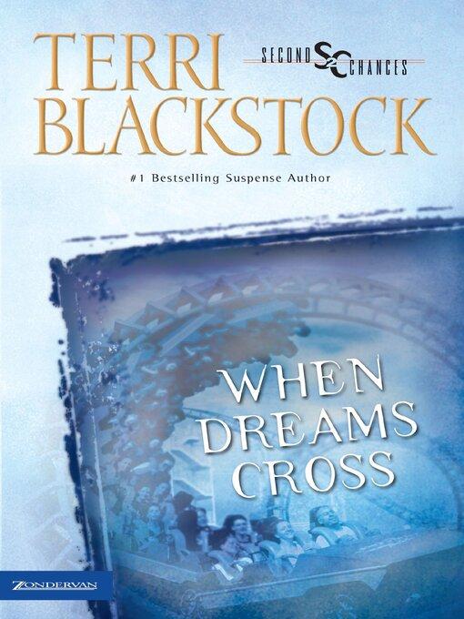 Title details for When Dreams Cross by Terri Blackstock - Wait list