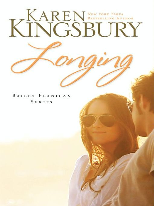 Title details for Longing by Karen Kingsbury - Available