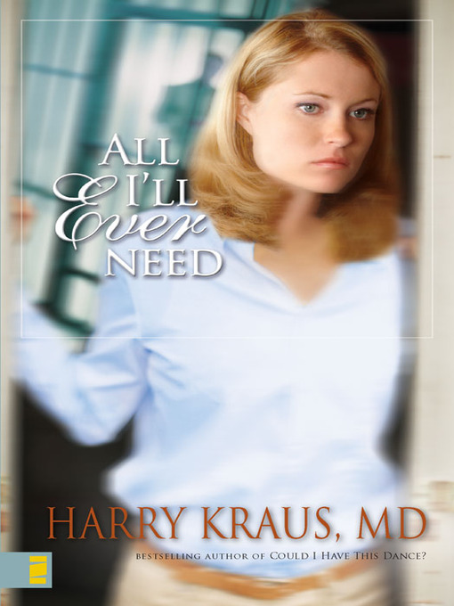 Title details for All I'll Ever Need by Harry Kraus - Wait list