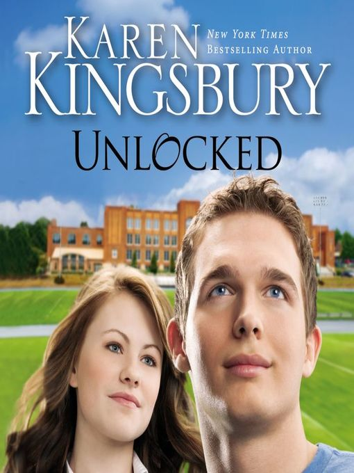 Title details for Unlocked by Karen Kingsbury - Available