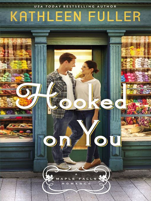 Title details for Hooked on You by Kathleen Fuller - Wait list