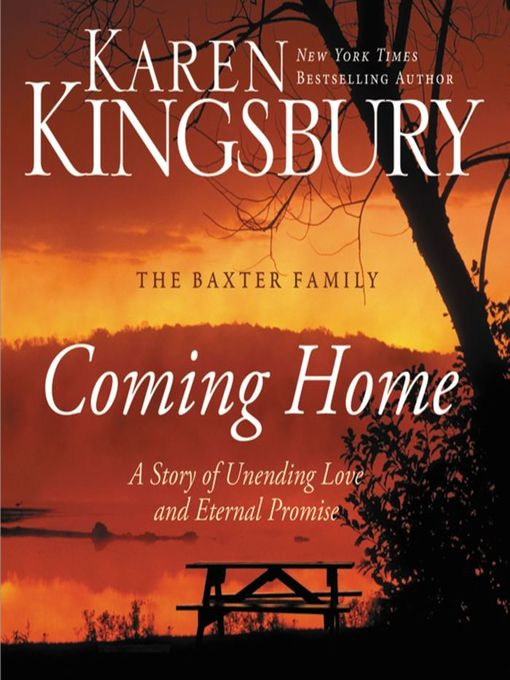 Title details for Coming Home by Karen Kingsbury - Available