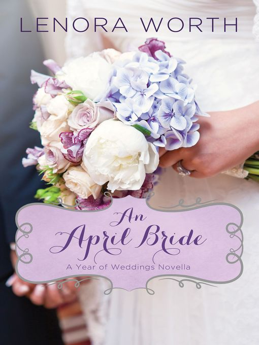 Title details for An April Bride by Lenora Worth - Available
