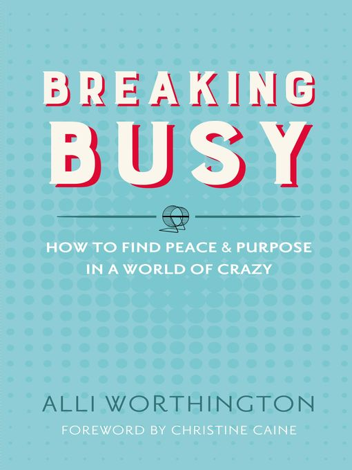 Title details for Breaking Busy by Alli Worthington - Available