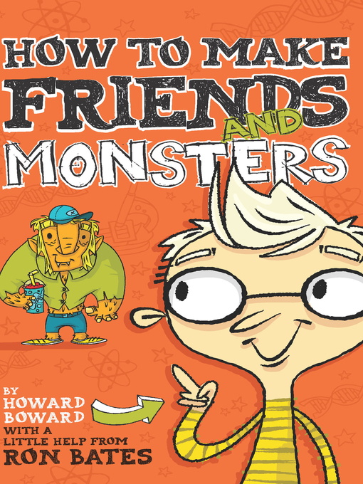 Title details for How to Make Friends and Monsters by Ron Bates - Wait list