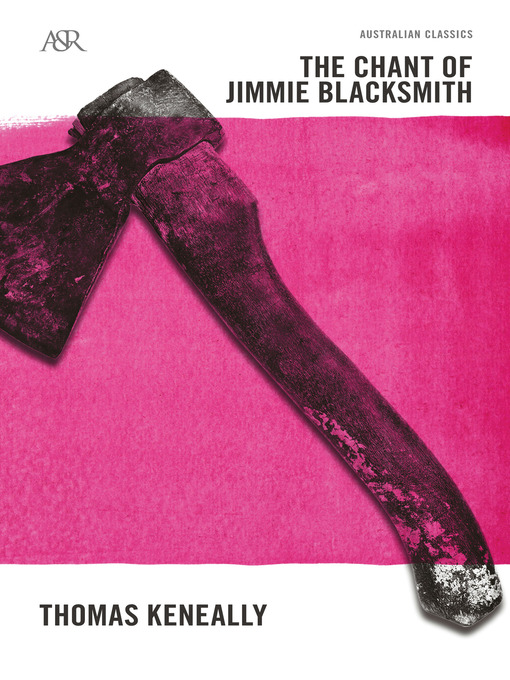 Title details for The Chant of Jimmie Blacksmith by Thomas Keneally - Available