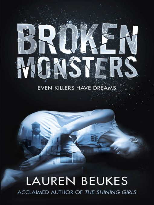 Title details for Broken Monsters by Lauren Beukes - Available