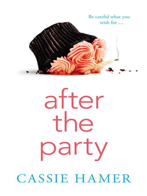 Title details for After the Party by Cassie Hamer - Available