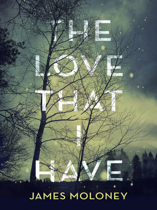 Title details for The Love That I Have by James Moloney - Available