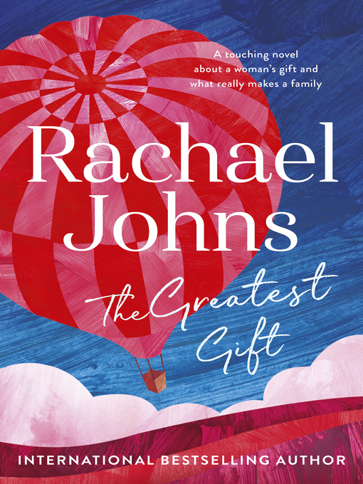Title details for The Greatest Gift by Rachael Johns - Available