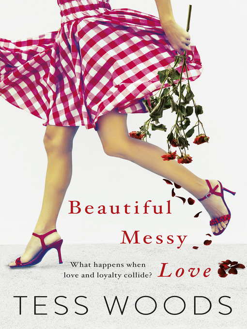 Title details for Beautiful Messy Love by Tess Woods - Available