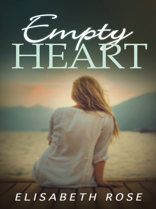 Title details for Empty Heart by Elisabeth Rose - Available