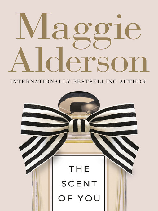 Title details for The Scent of You by Maggie Alderson - Available