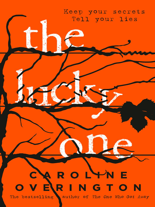 Title details for The Lucky One by Caroline Overington - Available