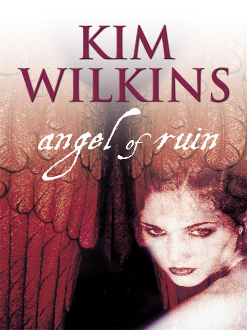 Title details for Angel of Ruin by Kim Wilkins - Available