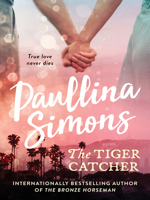 Title details for The Tiger Catcher by Paullina Simons - Available