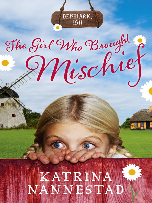 Title details for The Girl Who Brought Mischief by Katrina Nannestad - Available