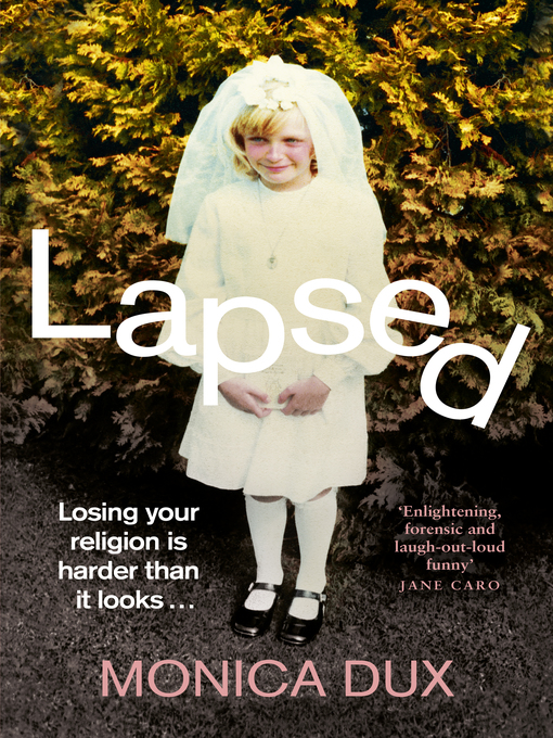 Title details for Lapsed by Monica Dux - Available
