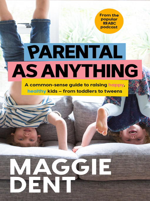 Title details for Parental As Anything by Maggie Dent - Wait list