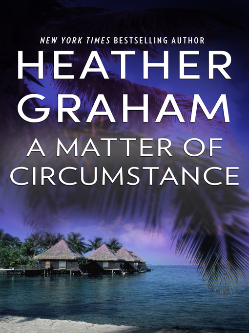 Title details for A Matter of Circumstance by Heather Graham - Available