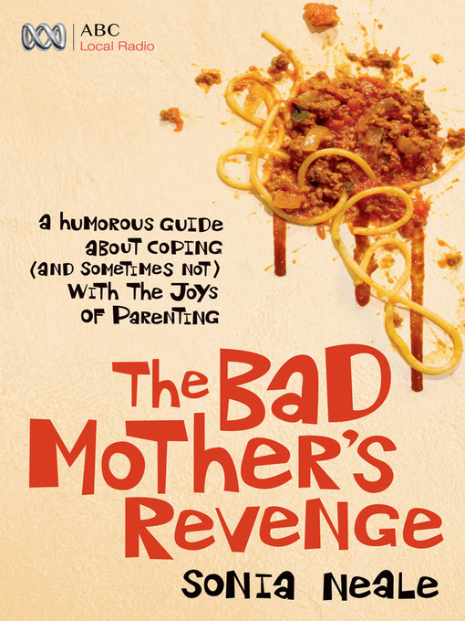 Title details for Bad Mother's Revenge by Sonia Neale - Wait list