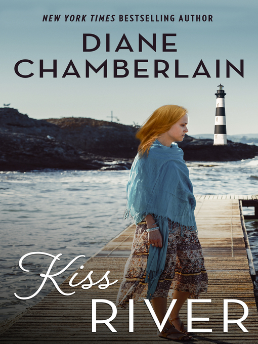 Title details for Kiss River by Diane Chamberlain - Available