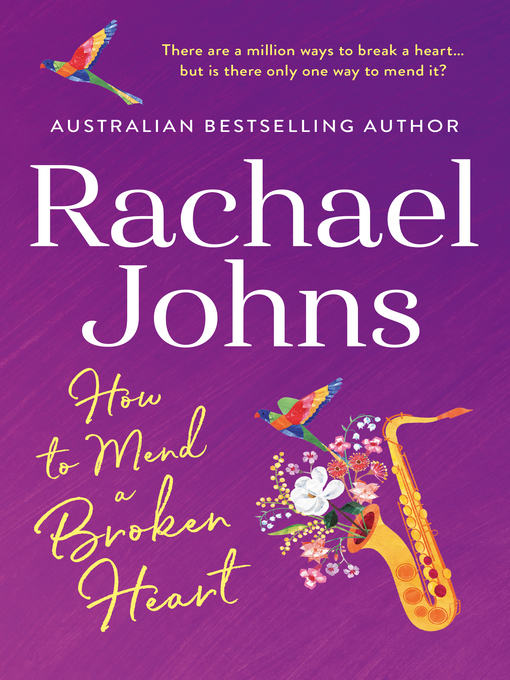 Title details for How to Mend a Broken Heart by Rachael Johns - Available