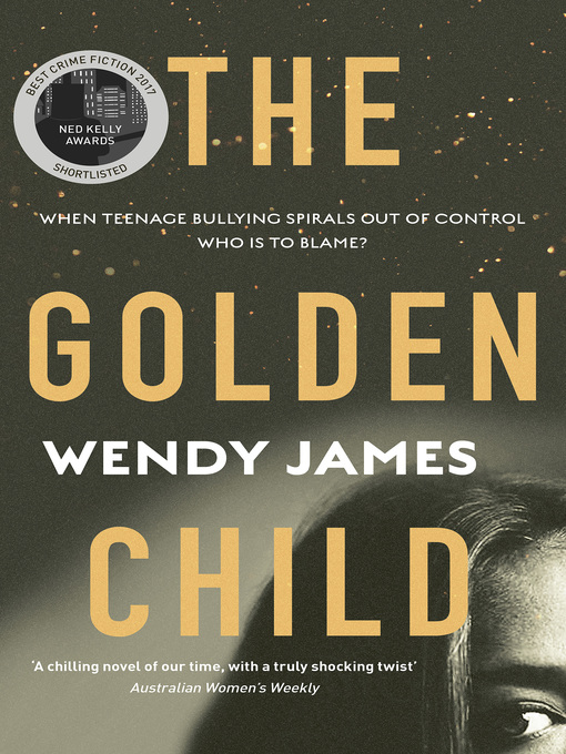 Title details for The Golden Child by Wendy James - Available
