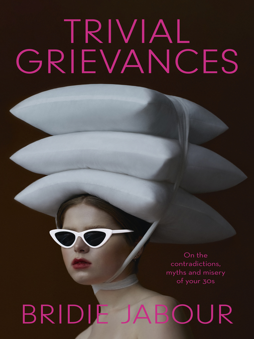 Title details for Trivial Grievances by Bridie Jabour - Wait list