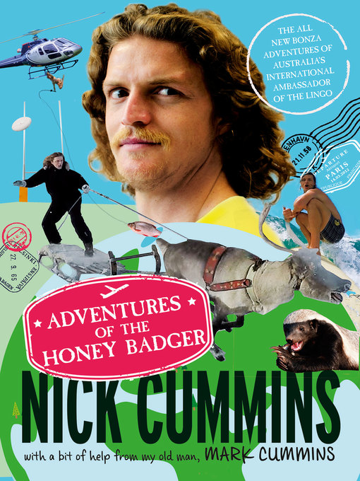 Title details for The Adventures of the Honey Badger by Nick Cummins - Available