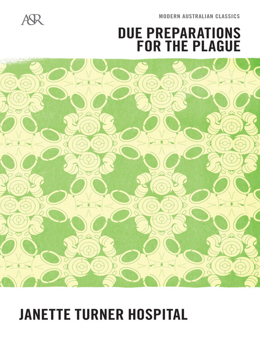 Title details for Due Preparations for the Plague by Janette Turner Hospital - Available