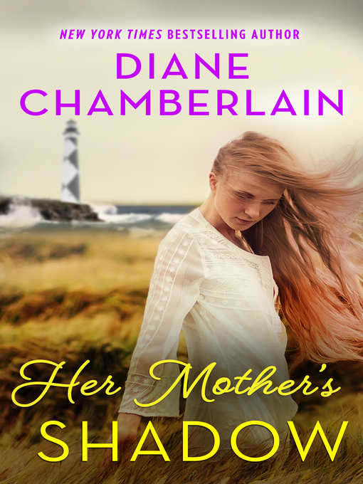 Title details for Her Mother's Shadow by Diane Chamberlain - Available