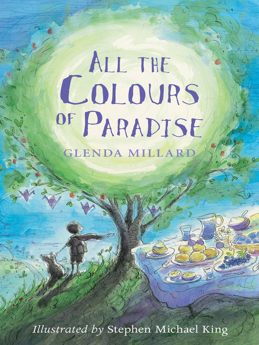Title details for All the Colours of Paradise by Glenda Millard - Available