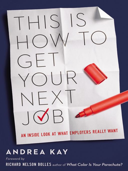 Title details for This Is How to Get Your Next Job by Andrea Kay - Available
