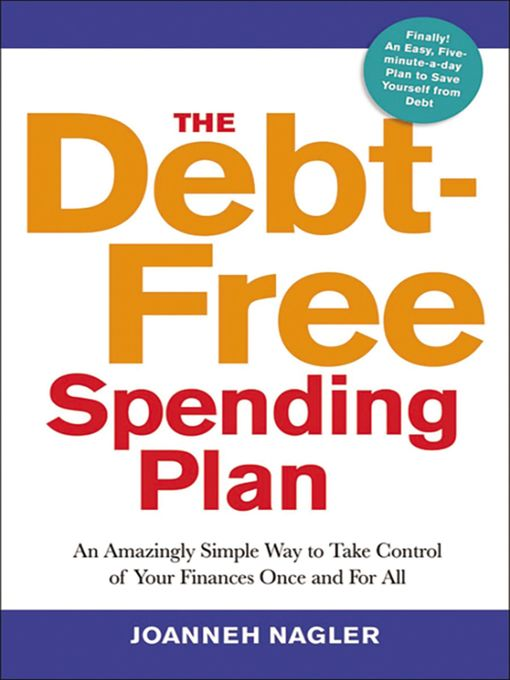 Title details for The Debt-Free Spending Plan by JoAnneh Nagler - Available