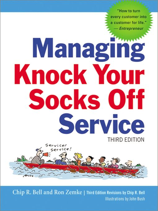 Title details for Managing Knock Your Socks Off Service by Chip R. Bell - Available