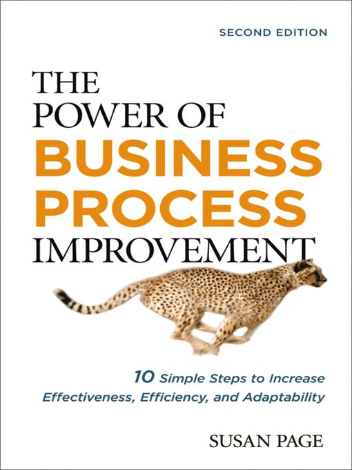 The Power of Business Process Improvement 10 Simple Steps to Increase Effectiveness, Efficiency, and Adaptability