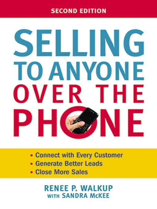 Title details for Selling to Anyone Over the Phone by Renee Walkup - Available